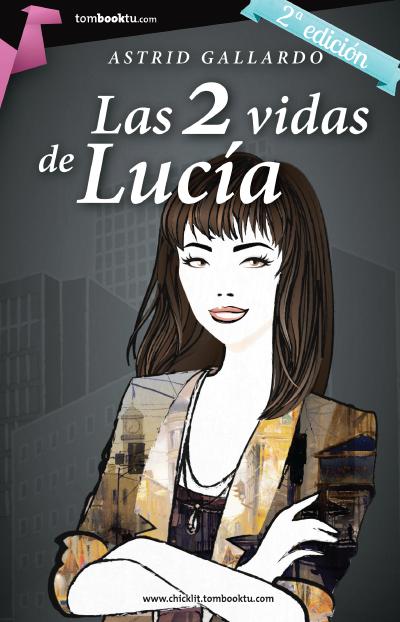 LAS 2 VIDAS DE LUCíA DE ASTRID GALLARDO